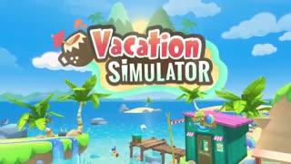 تریلر بازی Vacation Simulator
