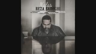 آهنگ جدید رضا صادقی به نام نفس | Reza Sadeghi - Nafas