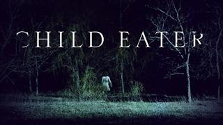 دانلود فیلم ترسناک بچه خوار Child Eater 2016