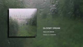 Gloomy Dream - Ali Jahangard - علی جهانگرد