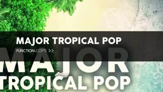 دانلود پکیج لوپ و سمپل Function Loops - Major Tropical Pop (Wav,Midi)